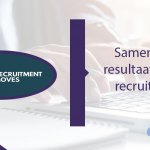 Recruitment Moves en Yellow Yard: samen meer resultaat binnen recruitment!